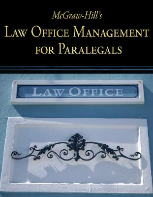 McGraw-Hill's Law Office Management for Paralegals By Schaffer, Lisa/ Wietecki, Andrew
